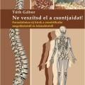 Tóth Gábor: Ne veszítsd el a csontjaidat! - Forradalmian új hírek a csontritkulás megelőzéséről és leküzdéséről