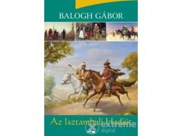 Lazi Könyvkiadó Balogh Gábor - Az Isztambuli Hadiút